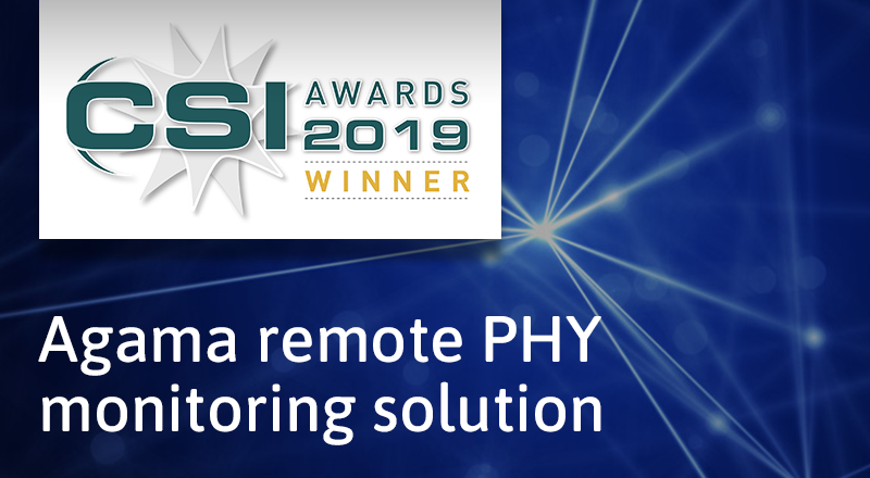 Agama wins CSI Awards 2019 with remote PHY monitoring solution